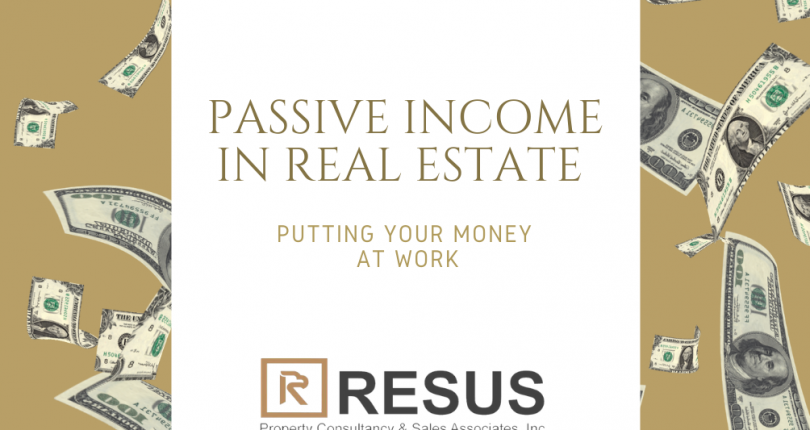 Passive Income in Real Estate PH: Putting Your Money at Work